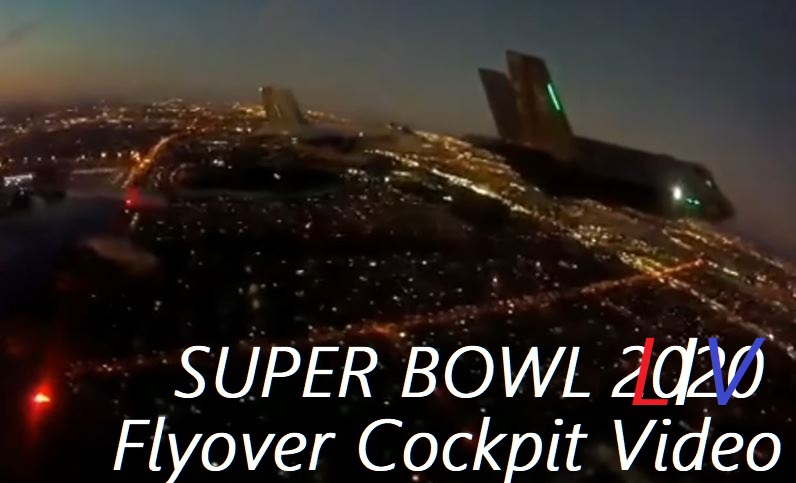Super Bowl LIV 2020 Flyover Cockpit Video