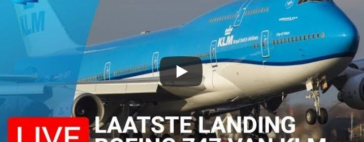Live Stream KLM Boeing 747 Last Arrival