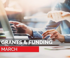 March - grants and funding