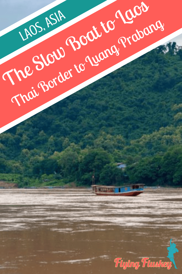 Taking the slow boat to Laos is a rite of passage. From the Thai border to Luang Prabang, this is a special way to travel. #slowboat #laos #slowtravel