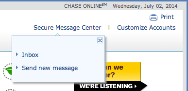 "Just click on the ""secure message center"" at the top right corner of your Chase account"