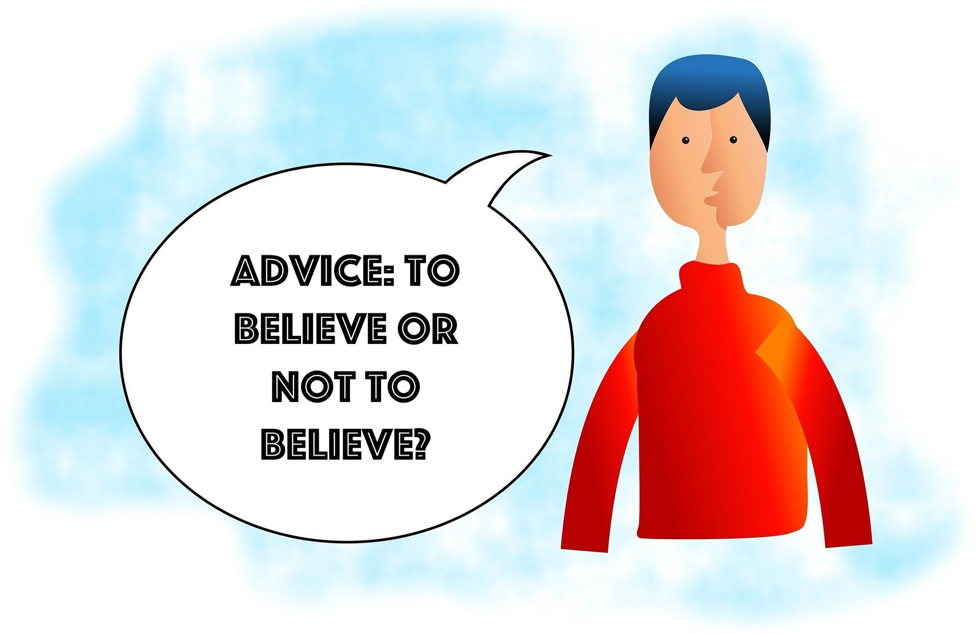 Advice: To Believe or Not to Believe?