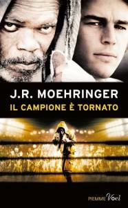 Il campione e tornato - J. R. Moehringer
