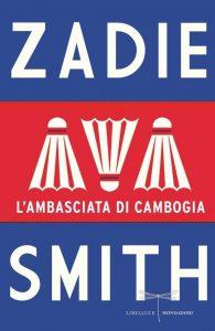 L'ambasciata di Cambogia - Zadie Smith
