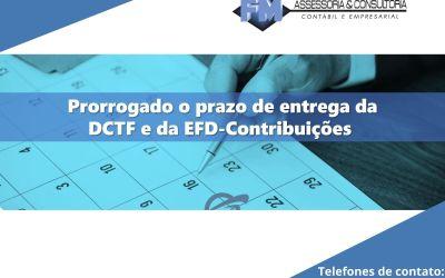 Receita prorroga os prazos para apresentação da DCTF e da EFD-Contribuições