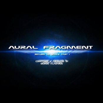 Aural Fragment – Return to Space Part I – FM Records