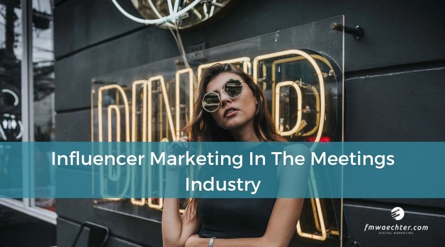 influencer marketing meetings industry