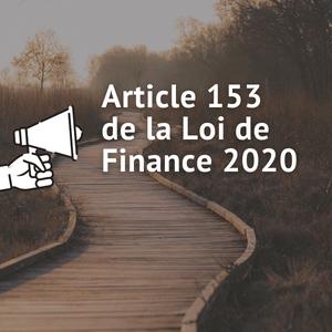 Breaking news – Article 153 de la Loi de Finance 2020
