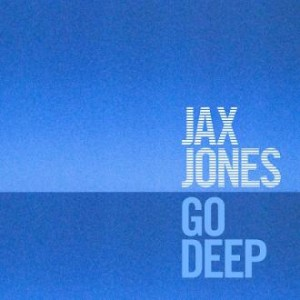 Jax Jones - Go Deep (Blasé Boys Club / RCA)