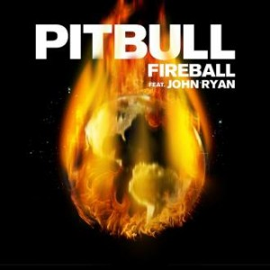Pitbull Feat. John Ryan - Fireball (RCA)