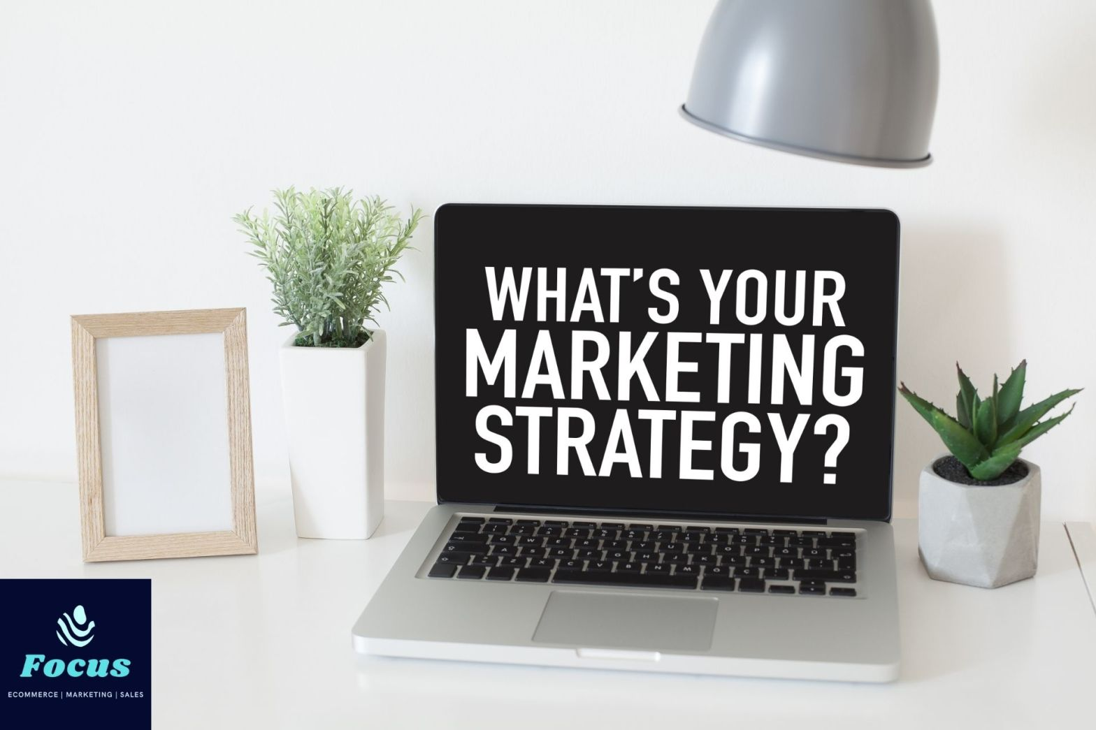 Creating a Content Strategy| Focus Ecommerce and Marketing