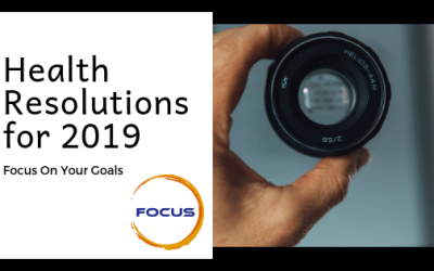 Health Resolutions For 2019 for Eyesight: Focus On Your Goals