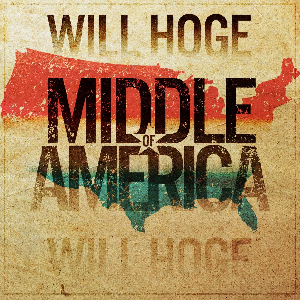 Will Hoge Middle Of America