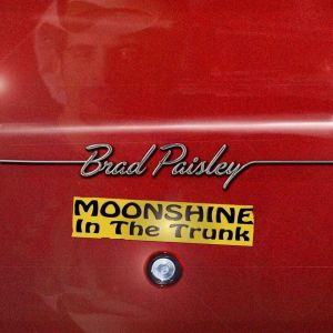 Moonshine in the Trunk by Brad Paisley country music