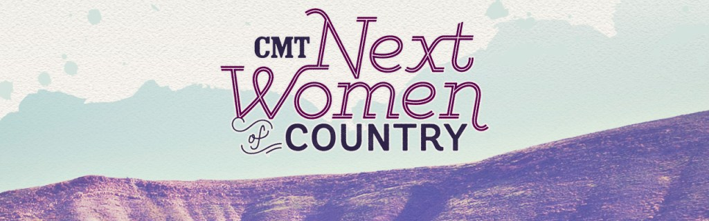 CMT's Next Women Of Country