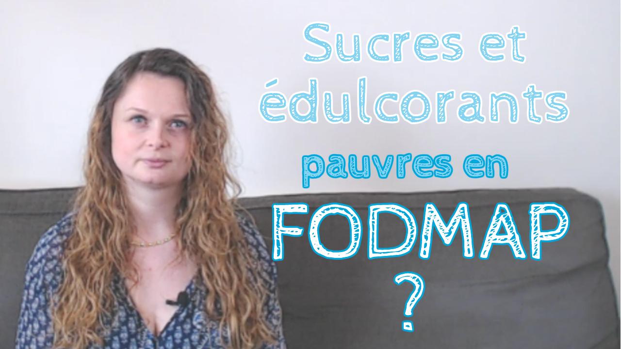 Quels sucres et édulcorants sont pauvres en FODMAP