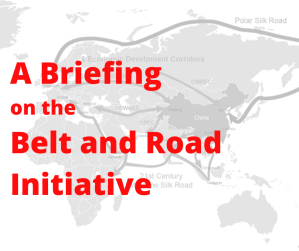A Briefing on the Belt and Road Initiative