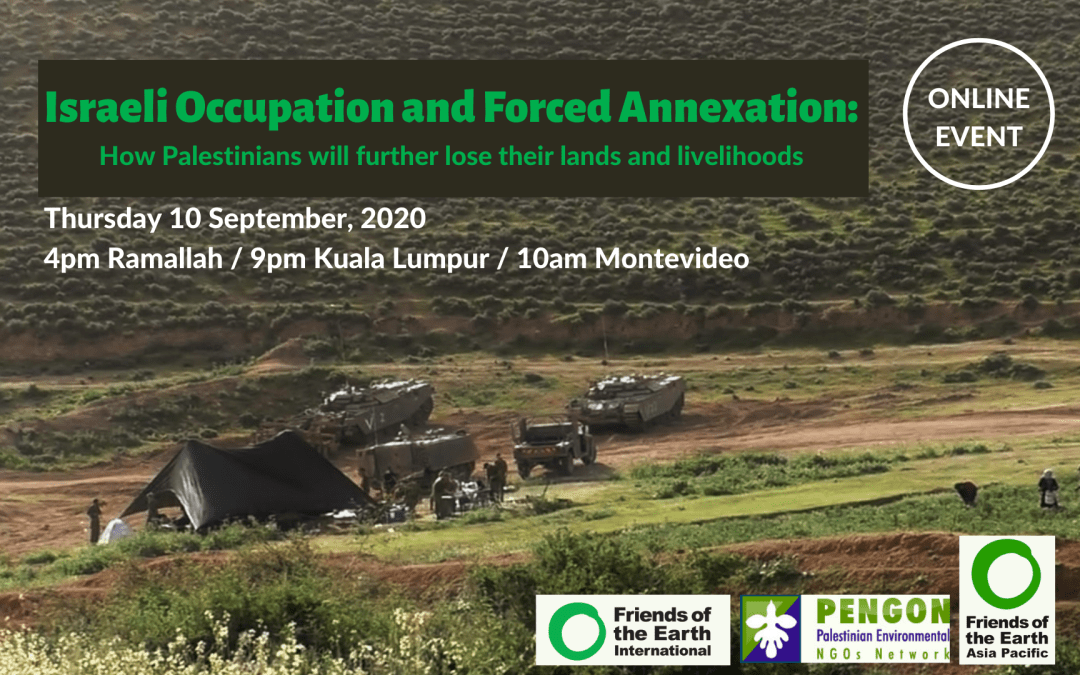 Israeli Occupation and Forced Annexation: How Palestinians will further lose their lands and livelihoods