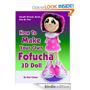 Craft Foam Arts Step by Step: How To Make Your Own Fofucha 3D Doll book