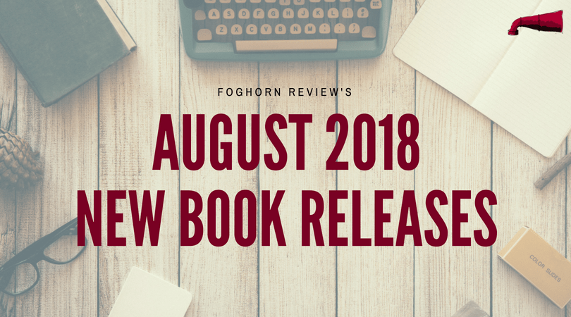 August Book Releases - New Book Releases - Foghorn Review