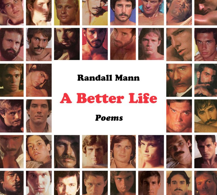 Acid-Wash Jeans and Handbag House Anthems: A Review of Randall Mann's Stunning New collection A Better Life (Persea Press)