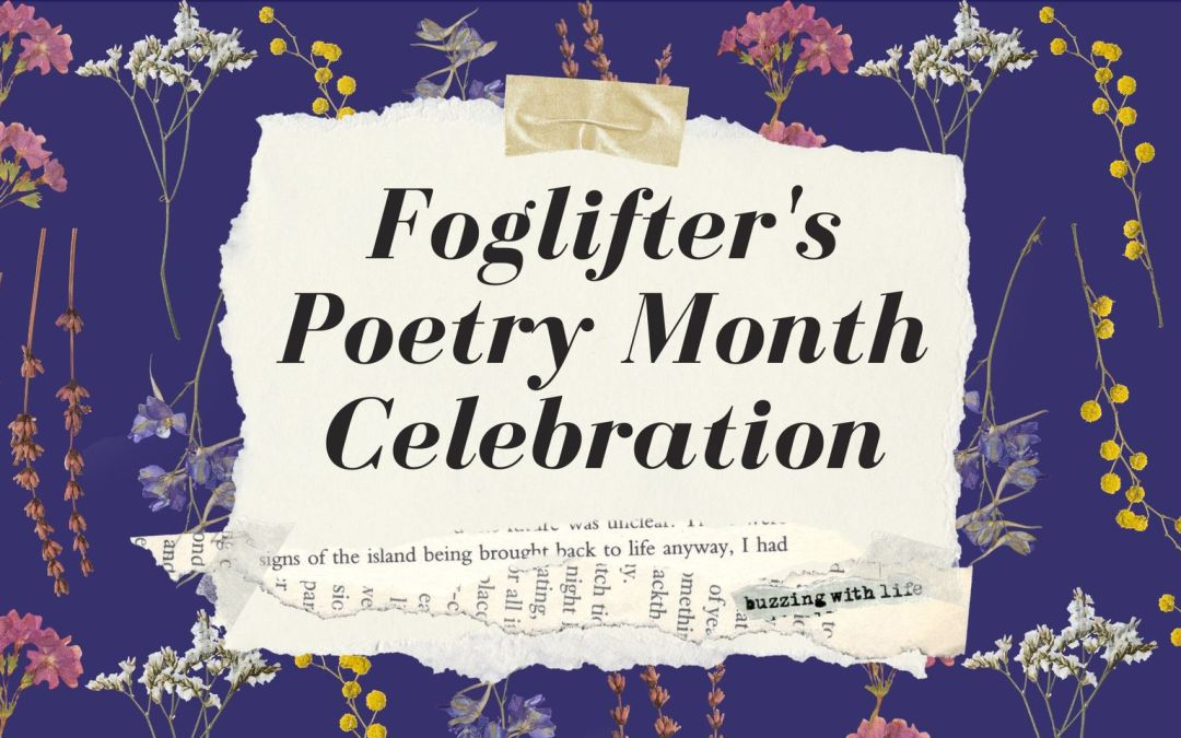 Foglifter's Poetry Month Celebration