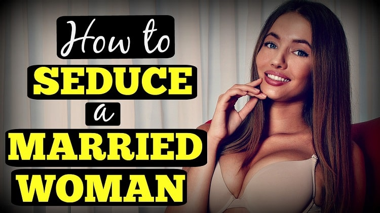 seduce a married woman