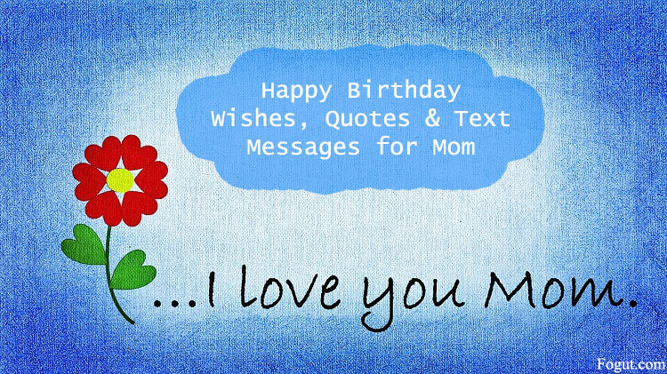 Happy birthday wishes quotes text messages for mom happy birthday quotes for mom m4hsunfo