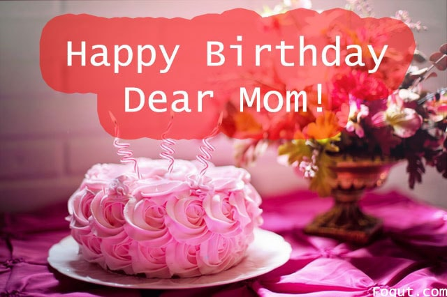 happy birthday dear mom
