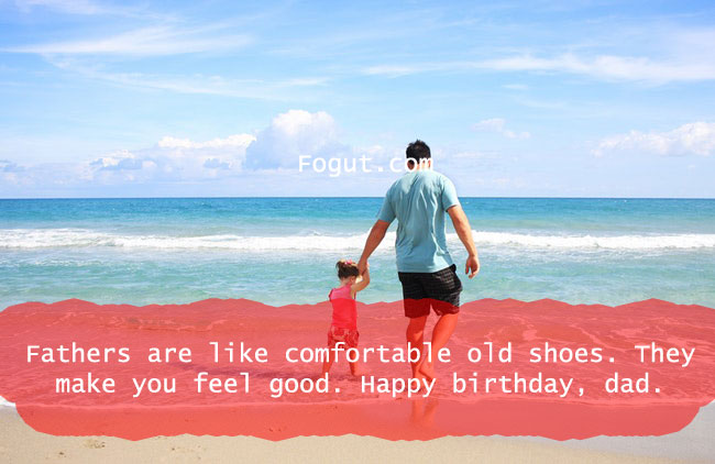 Fathers are like comfortable old shoes