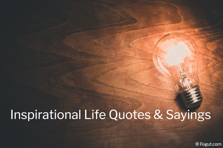 Inspirational Life Quotes & Sayings