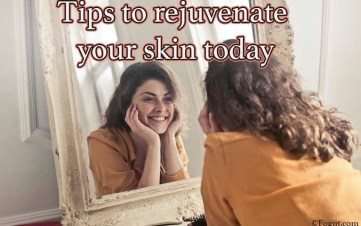tips to rejuvenate your skin today