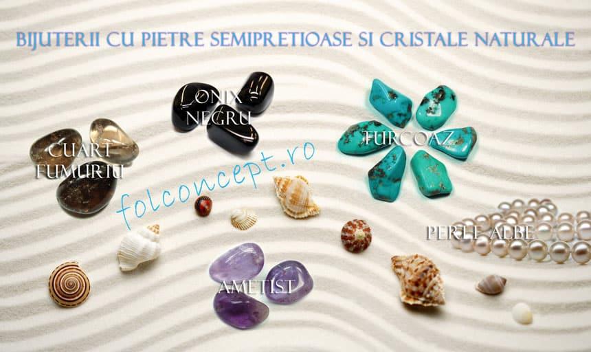 Bijuterii cu pietre semipretioase si cristale naturale
