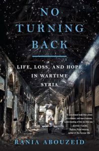 Cover of the book: No Turning Back Life, Loss, and Hope in Wartime Syria