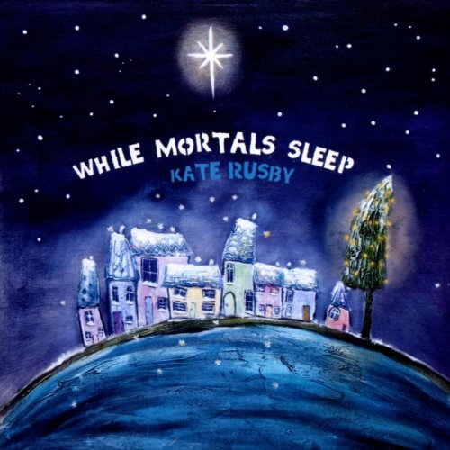 KATE RUSBY – While Mortals Sleep