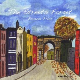 The Streets Forget by Eamon Friel    | Folking com