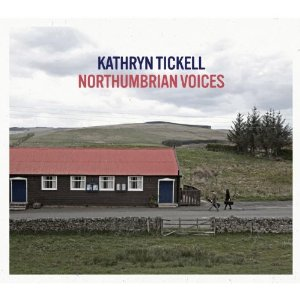 KATHRYN TICKELL Northumbrian Voices