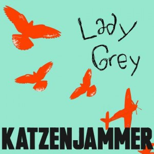 Katzenjammer Lady Grey