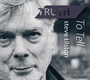 STEVE TILSTON – Truth To Tell