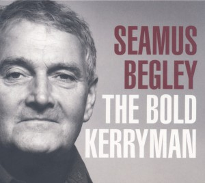 SEAMUS BEGLEY The Bold Kerryman