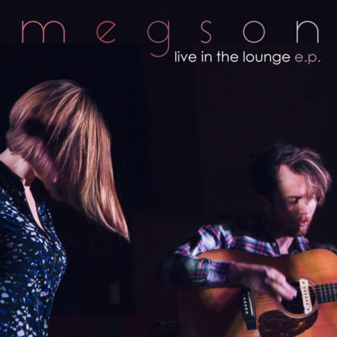 Megson new EP live in the lounge