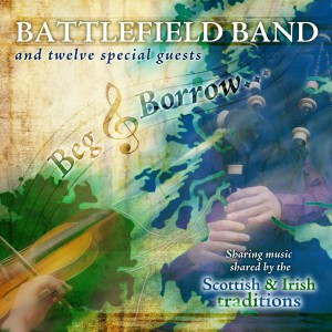 BATTLEFIELD BAND - Beg & Borrow (Temple COMD2107)