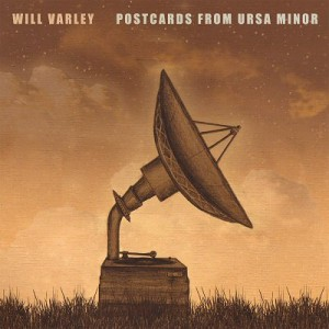 WILL VARLEY Postcards From Ursa Minor