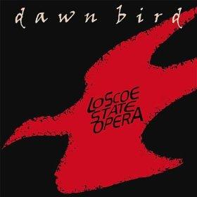 Loscoe State Opera Dawn Bird