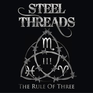 STEEL THREADS The Rule Of Three