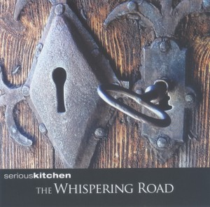 SERIOUSKITCHEN The Whispering Road