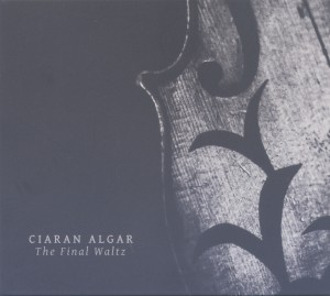 CIARAN ALGAR The Final Waltz