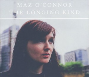 MAZ O'CONNOR The Longing Kind