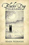 Black Dog Folklore by Mark Norman
