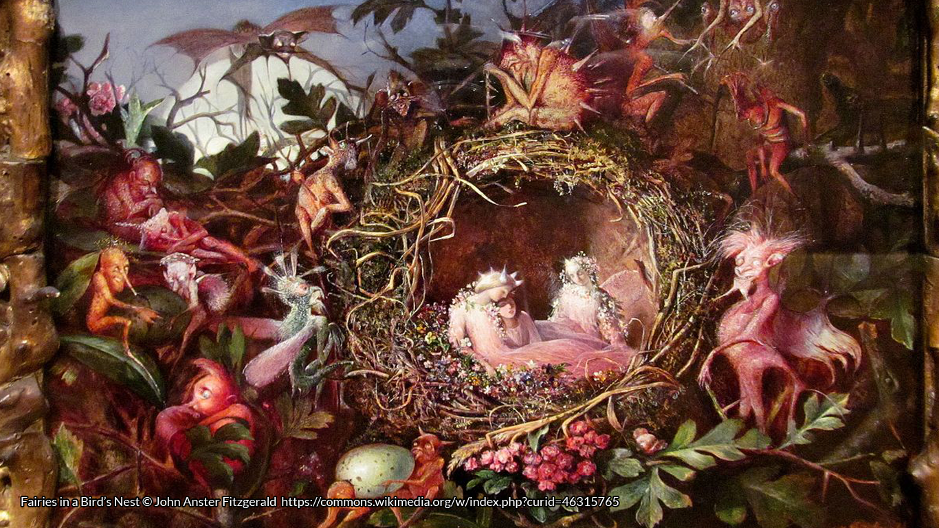 Fairies in a Bird's Nest © John Anster Fitzgerald https://commons.wikimedia.org/w/index.php?curid=46315765